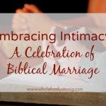 Embracing Intimacy: A Celebration of Biblical Marriage {Link-Up}